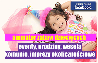 animator zabaw dzicięcych Limanowa - zadzwoń 723467252, 506634256